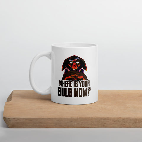 "A CROWN OF CANDY: ""Where Is Your Bulb Now?"" Mug"