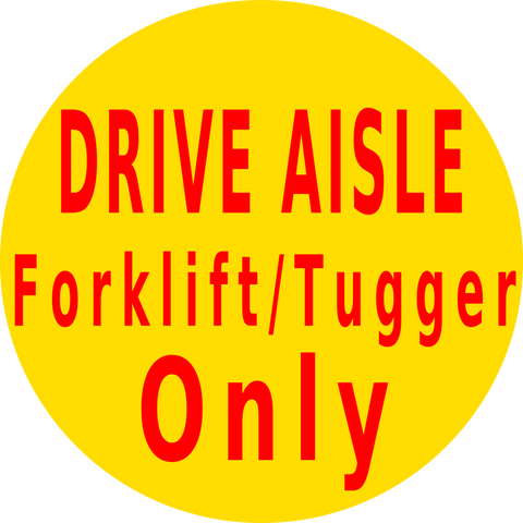 Drive Aisle Forklift Only Floor Sign