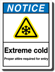 Notice Extreme Cold Aluminum Sign
