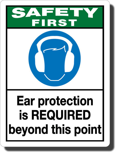 Safety First Ear Protection Required Aluminum Sign