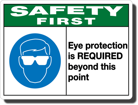 Safety First Eye Protection Required Aluminum Sign