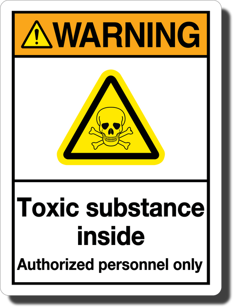 Warning Toxic Substance Inside Aluminum Sign