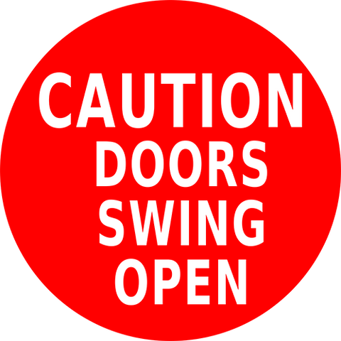 Caution Doors Swing Open Floor Sign