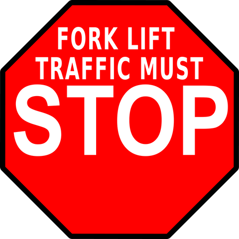 Fork Lift Traffic Must Stop Floor Sign