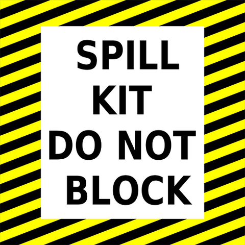 Spill Kit Do Not Block Floor Sign