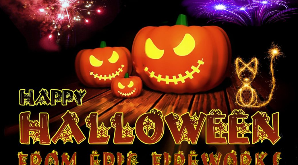 HALLOWEEN FIREWORKS – WE'VE GOT IT COVERED