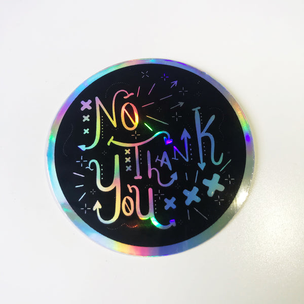 No Thank you Holographic Sticker