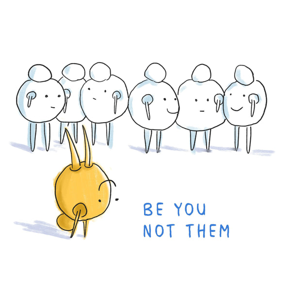 Be You Not Them - Be Yourself - Minimal Inspiring Illustration - Art Print - Kids Room - Self Love