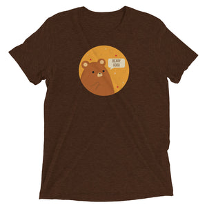 Beary Good Bear T-Shirt - Super Soft Tri-blend