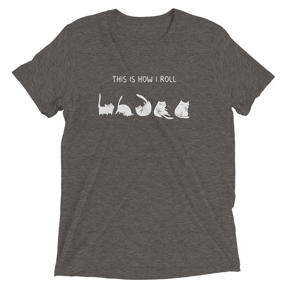 This is How I Roll Cat - Soft Cotton Unisex T-Shirt