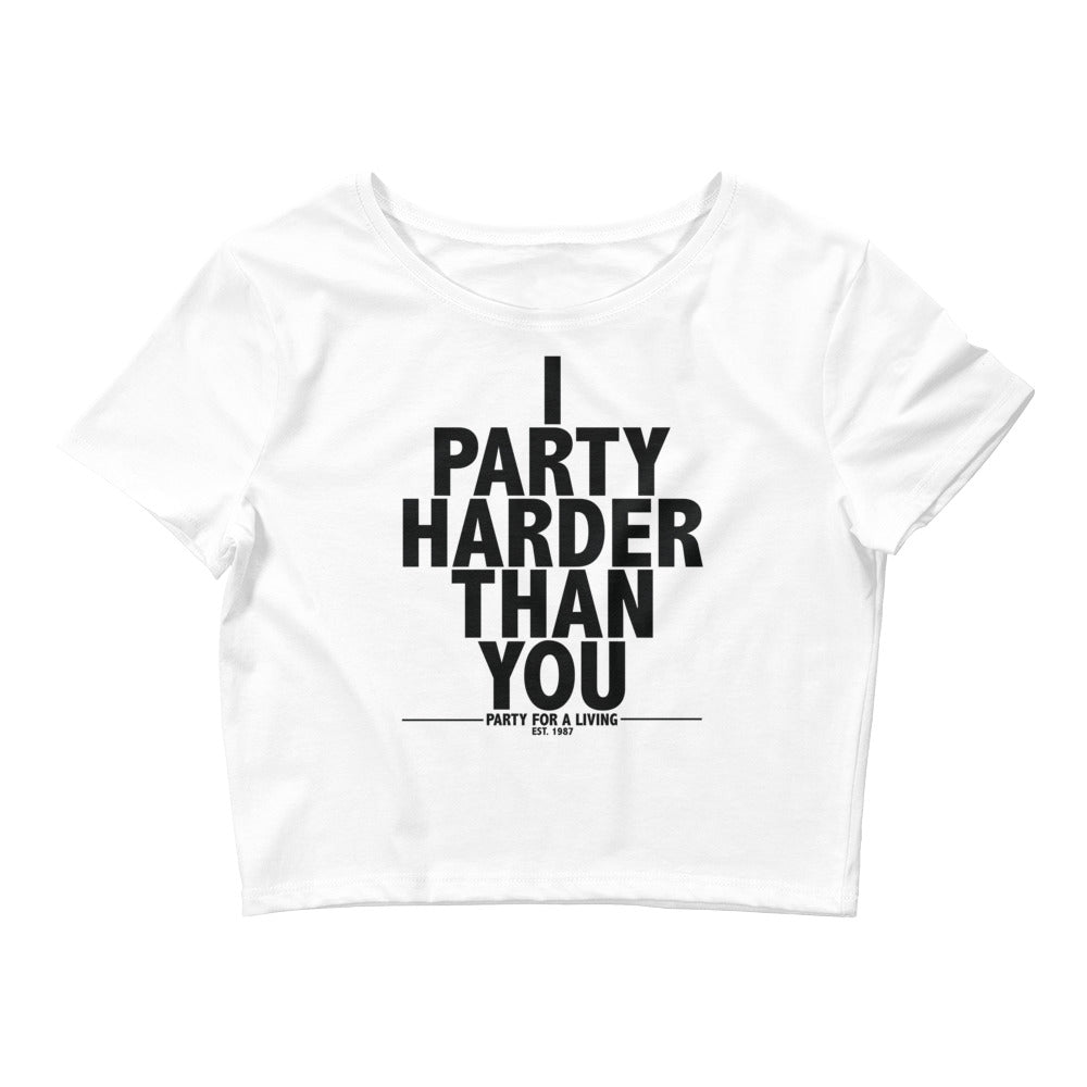 I Party Harder Than You Women's Crop Tee - BranVille