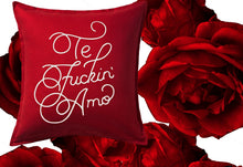 Load image into Gallery viewer, Te Fuckin' Amo | Throw Pillow