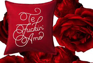 Te Fuckin' Amo | Throw Pillow