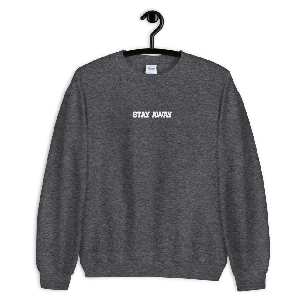 """STAY AWAY"" Sweatshirt"