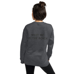 """MEET ME AT THE BEACH"" Sweatshirt"