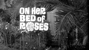 On Her Bed of Roses / The Incredible Sex Revolution