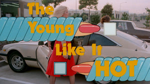 The Young Like it Hot / Sweet Young Foxes