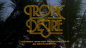 Tropic of Desire / Fantasy World