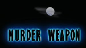 Murder Weapon / Deadly Embrace