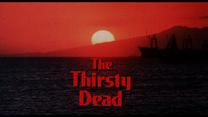 Blood Thirst / The Thirsty Dead
