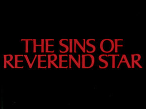 The Sinful Pleasures of Reverend Star / Kinky Tricks / China Lust