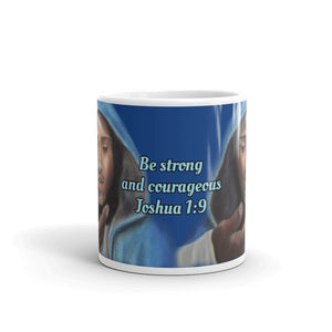 Be Strong And Courageous -Mug