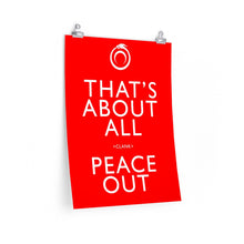 Load image into Gallery viewer, That's About All Peace Out Poster - Red