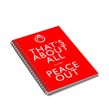Load image into Gallery viewer, That's About All Peace Out Spiral Notebook - Red