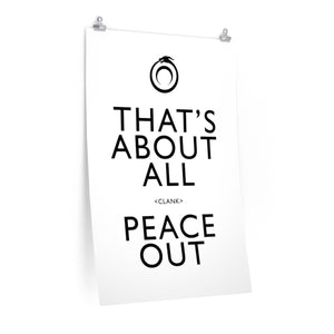 That's About All Peace Out Poster - White