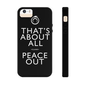 That's About All Phone Case