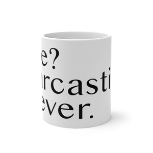 Me? Sarcastic? Never. - Color Changing Mug