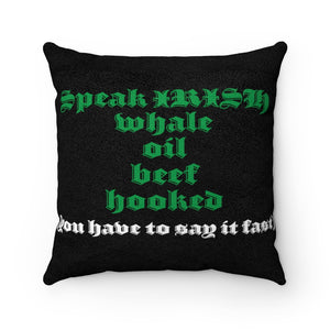 Speak Irish, Funny St Patricks Day Pillow, Whale Oil Beef Hooked, Faux Suede Square Pillow