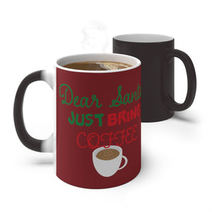 Dear Santa Just Bring Coffee Color Changing Mug