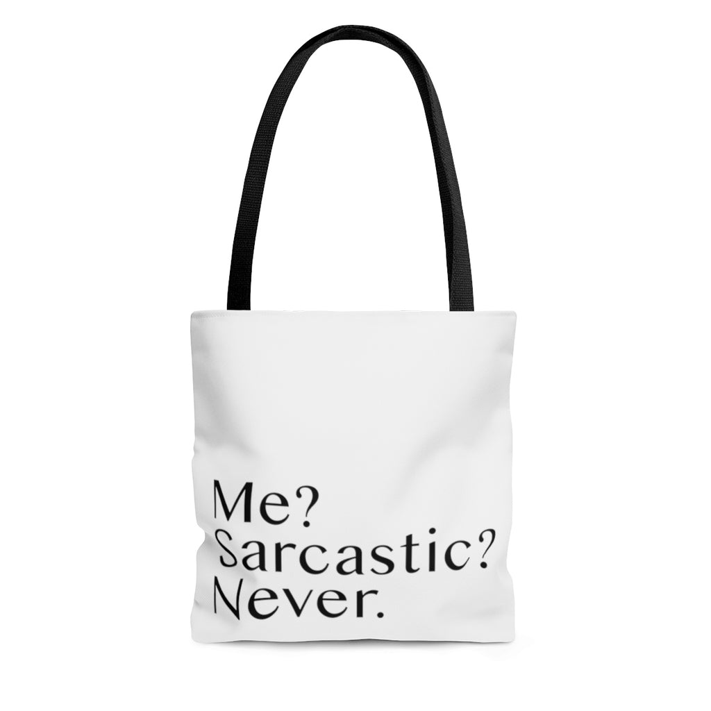 Me? Sarcastic? Never. - Tote Bag