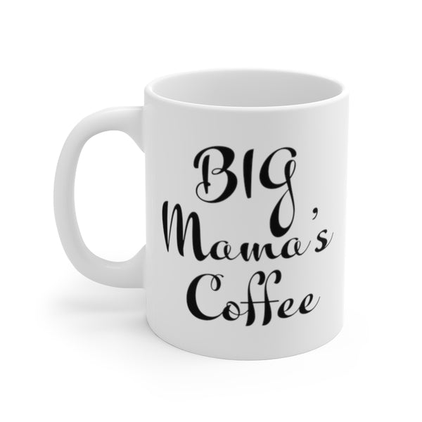 Big Mama's Coffee Mug 11oz, Funny Mug, Mom Gift,
