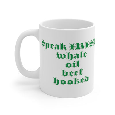 Whale Oil Beef Hooked Mug 11oz, Speak Irish, Coffee Mug, Funny Mug, Coffee Lover Gift