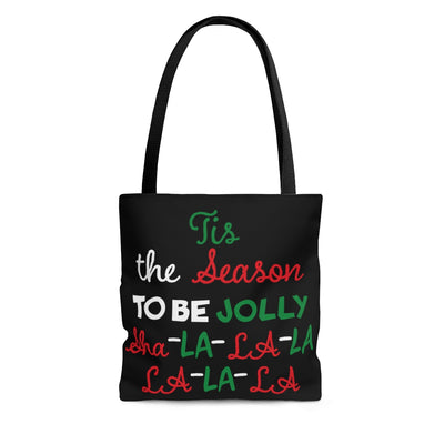 Tis the Season to be Jolly Sha-La-La-La-La Tote Bag