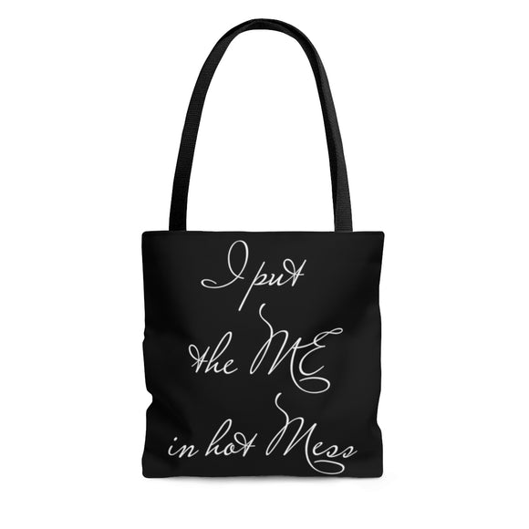 Funny Tote Bag - I put the Me in hot Mess