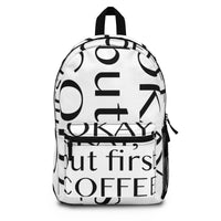 Okay But First Coffee Funny Backpack (Made in USA)