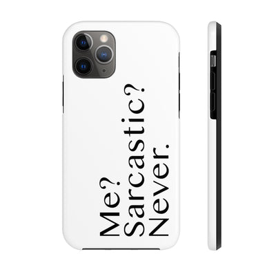 Funny Phone Case, iPhone Case, iPhone 7 Case, iPhone 8 Case, iPhone 11 of Me Sarcastic Never