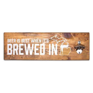 Brewed in Michigan Bottle Opener Sign