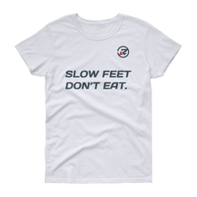 Women's 'Slow Feet Don't Eat' Tee