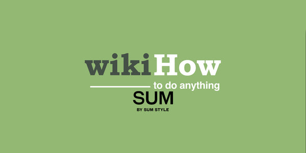 WikiHow x SUM Style