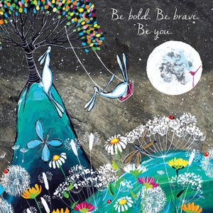 Be bold. Be Brave. Be You. Kate Andrew Cards