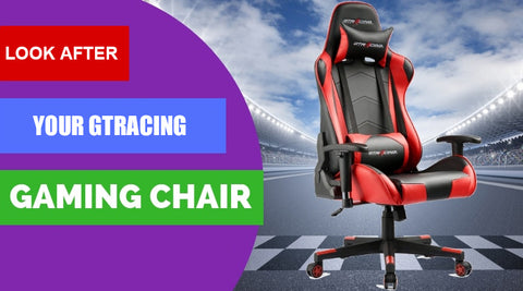look after GTRACING gaming chair