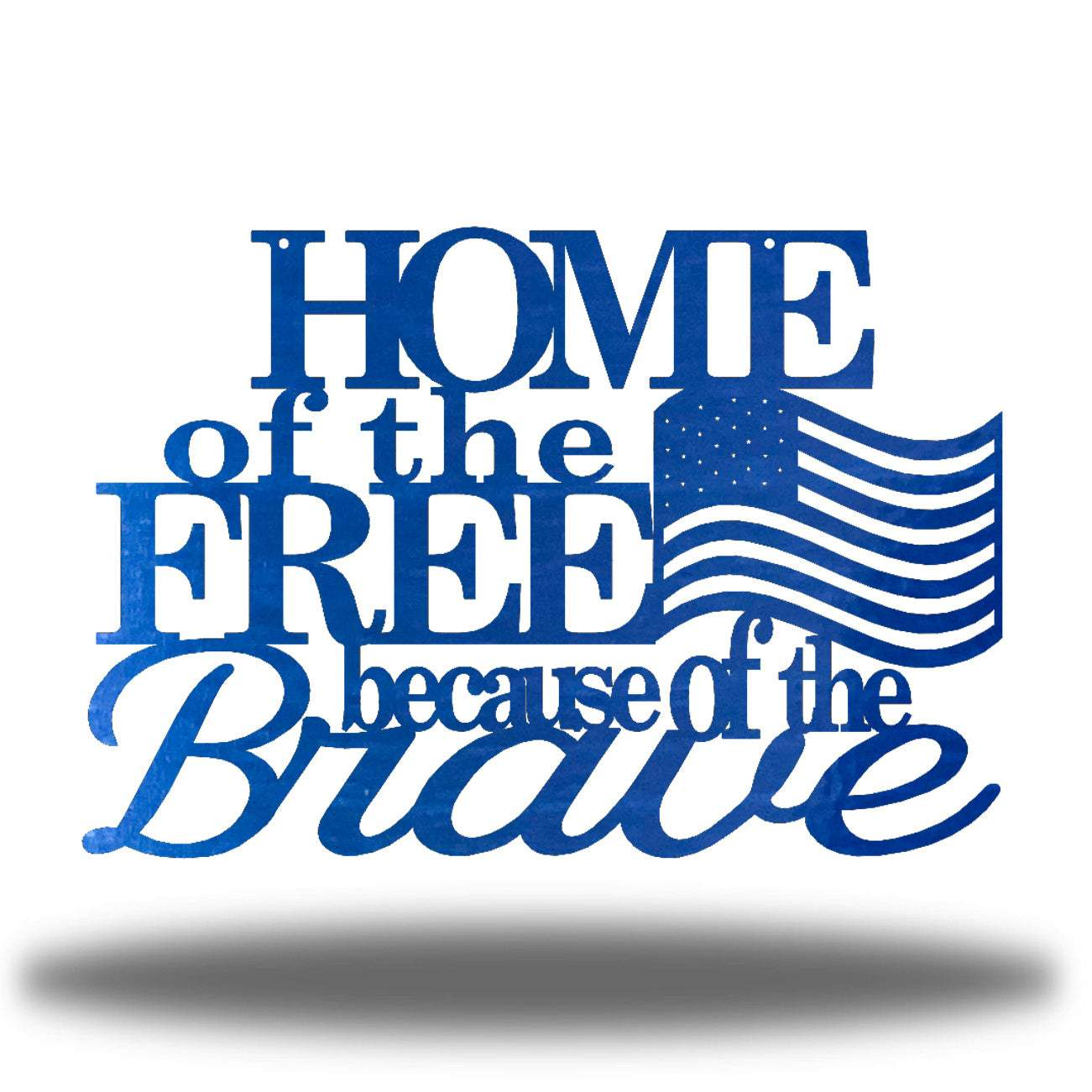 "Blue monogram that says ""HOME of the FREE because of the Brave"" with a USA flag on it"