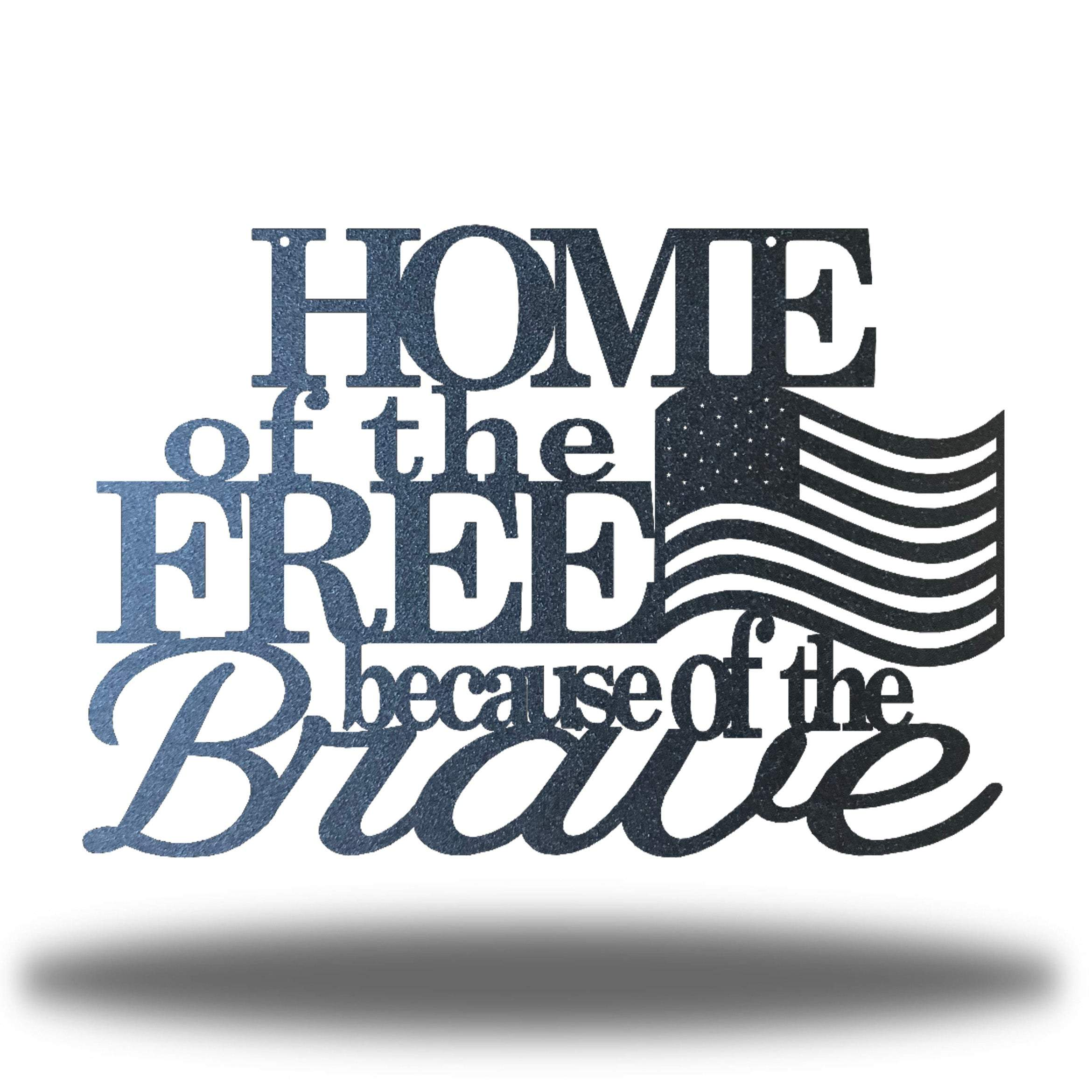 "Black monogram that says ""HOME of the FREE because of the Brave"" with a USA flag on it"