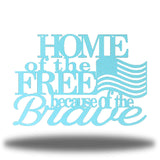 "Light blue monogram that says ""HOME of the FREE because of the Brave"" with a USA flag on it"