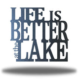"Black steel decorative wall signage that says ""LIFE IS BETTER at the LAKE"""