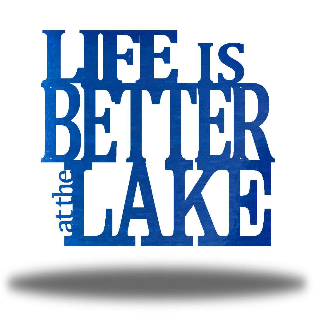 "Blue steel decorative wall signage that says ""LIFE IS BETTER at the LAKE"""